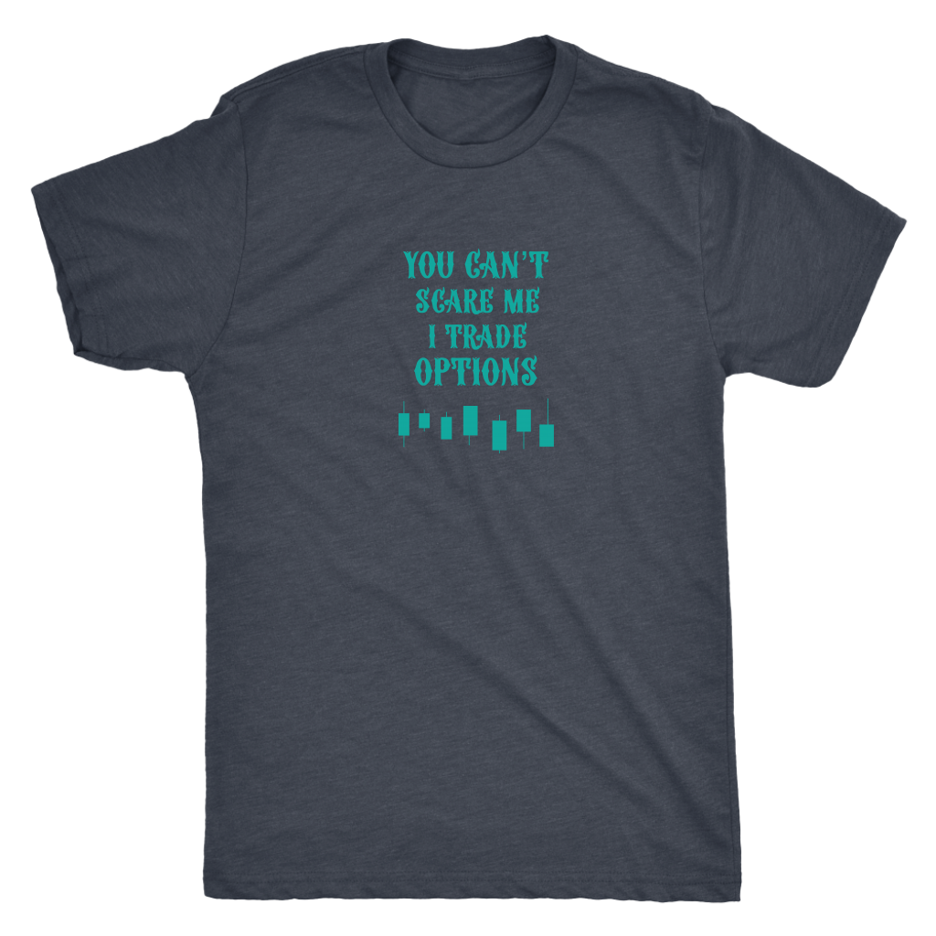 You can not scare me, I trade options - Triblend T-Shirt