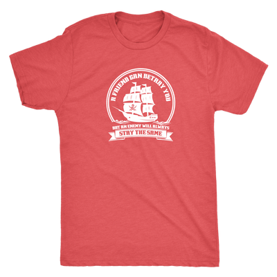 A friend may betray you, but the enemy will stay the same - Pirates Triblend T-Shirt