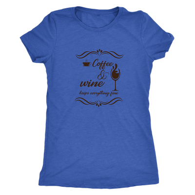 Coffee and wine makes everything fine - Triblend T-Shirt