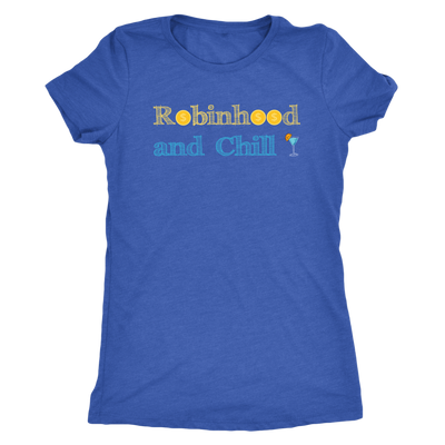 Robinhood and Chill - Triblend Trading T-Shirt