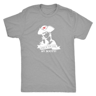Honk if you like my booty - Pirates Triblend T-Shirt