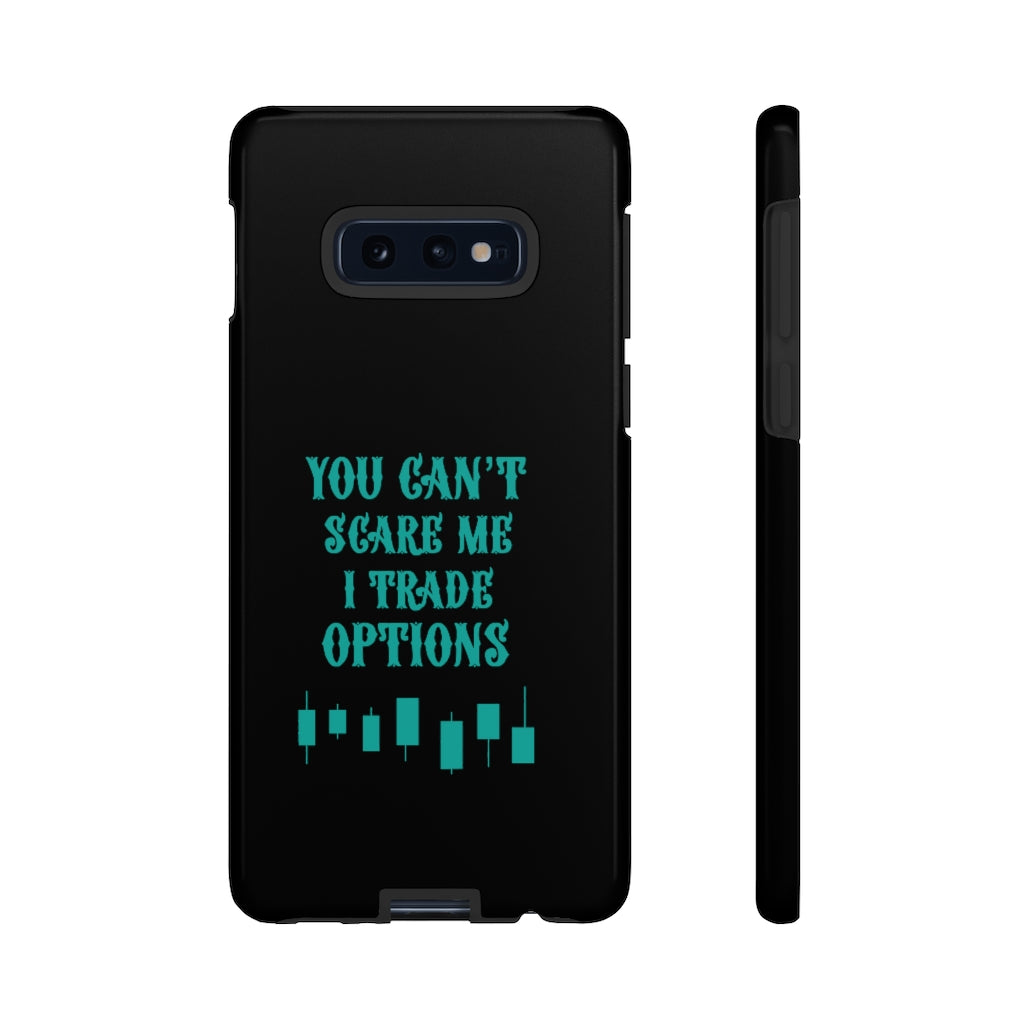 You can't scare me, I trade options! - Tough Phone Case