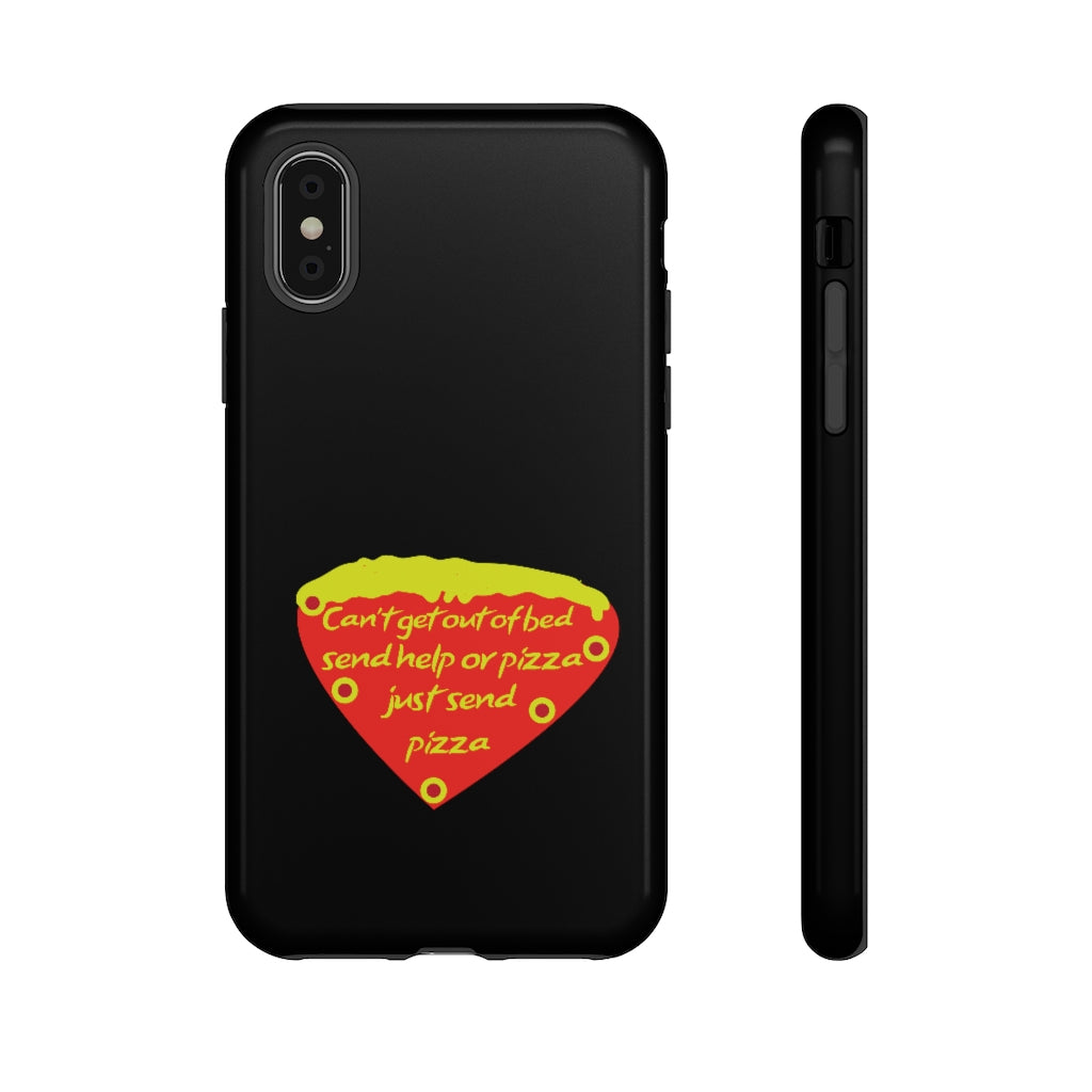 Can't get out of bed, send help or pizza. Just send pizza! - Tough phone Case