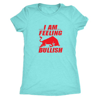 I am feeling bullish - Triblend T-Shirt
