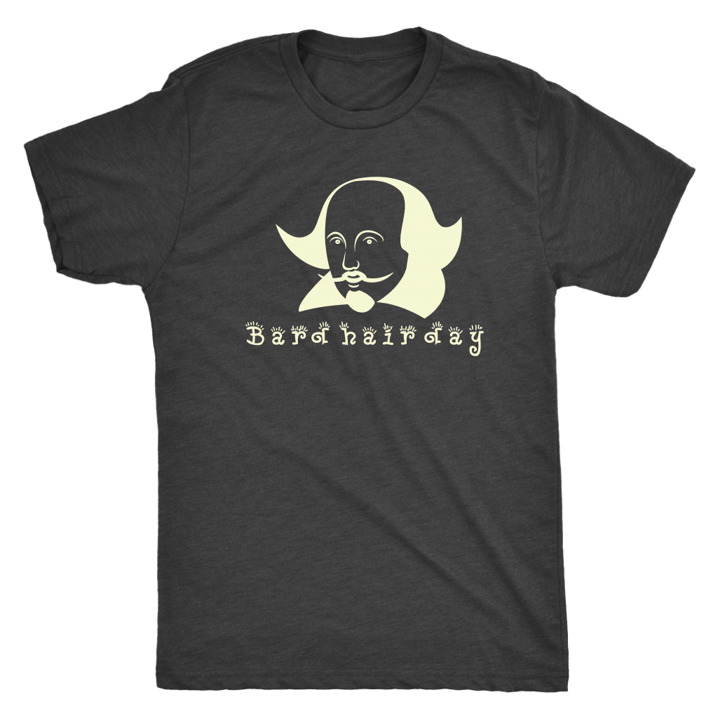 Bard Hair Day - Triblend Shakespeare T-Shirt