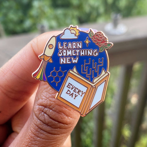 Learn Something New Every Day Enamel Pin