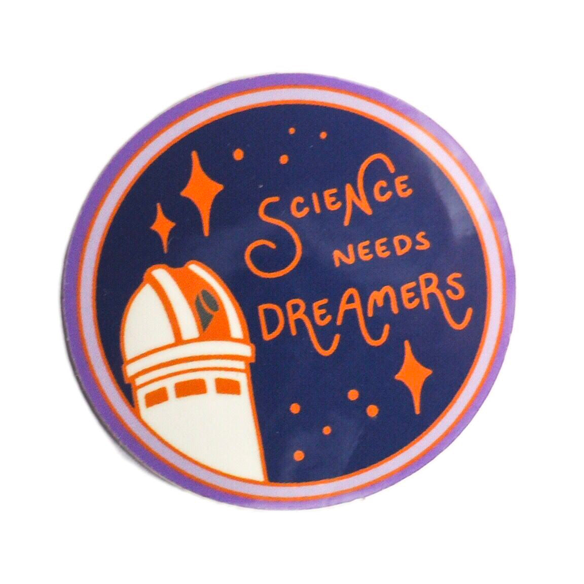 Science Needs Dreamers Vinyl Sticker