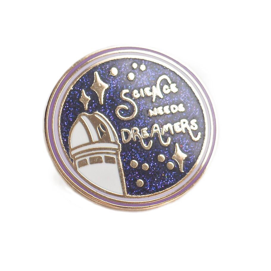 Science Needs Dreamers Enamel Pin - Glitter Edition