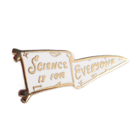 Science is for Everyone Pennant Enamel Pin- Gold