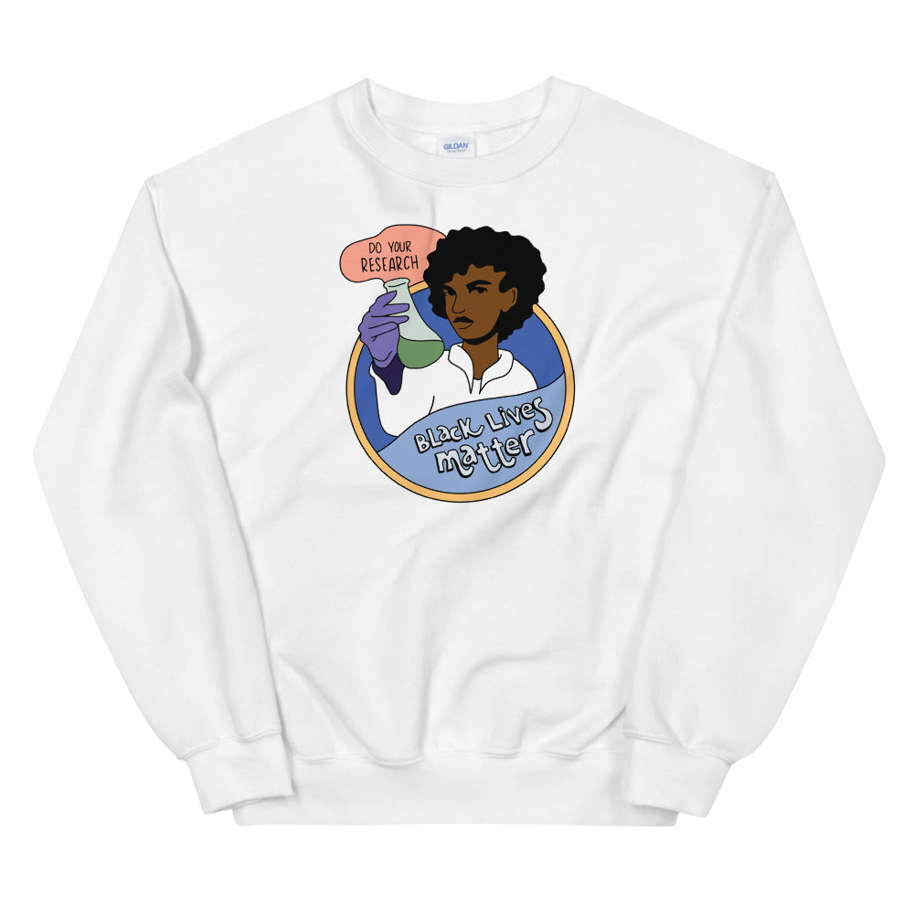 Black Lives Matter - Do Your Research Sweatshirt