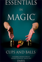 Essentials in Magic - Cups and Balls