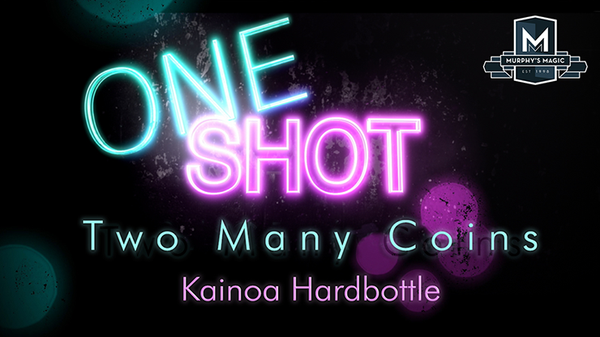 MMS ONE SHOT - Two Many Coins - Kainoa Hardbottle