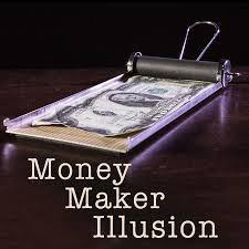 Money Maker Illusion