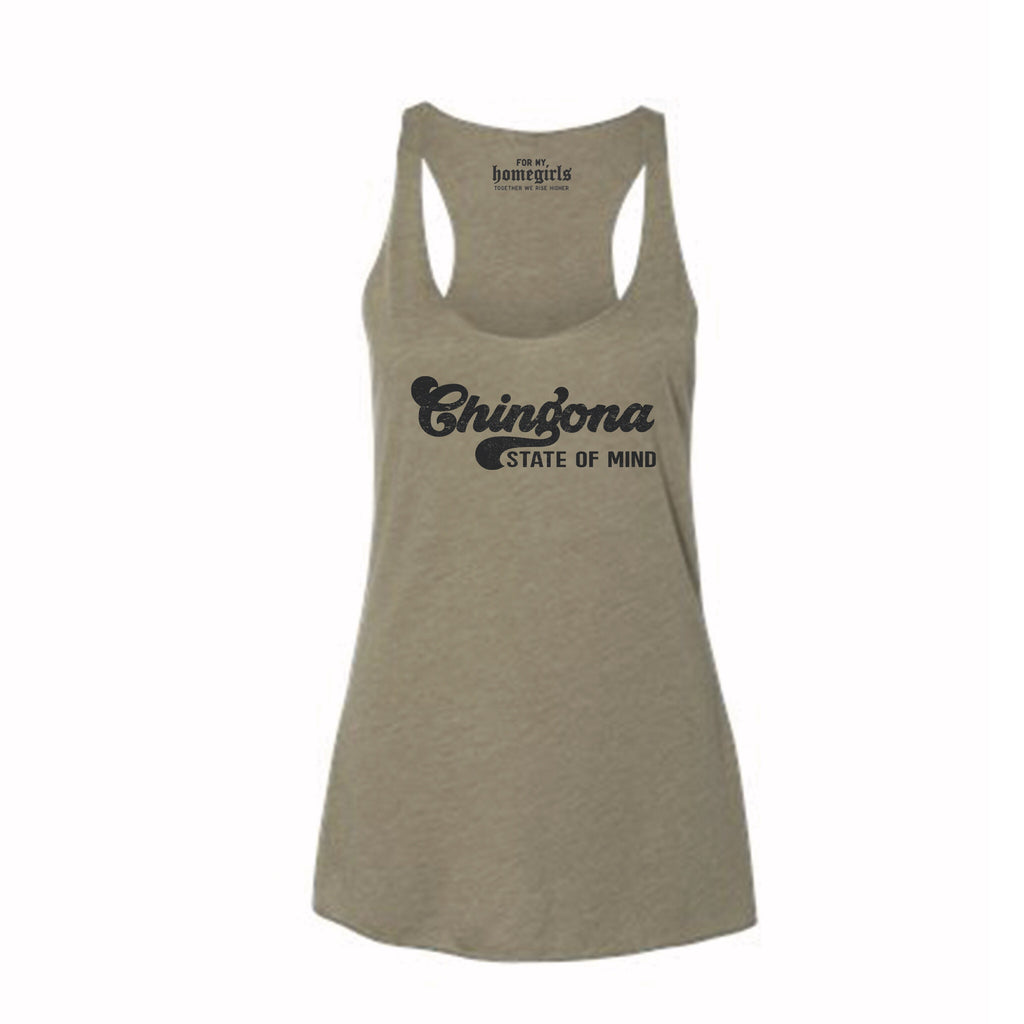 Olive Green Chingona State of Mind (Women's Racerback Tank)