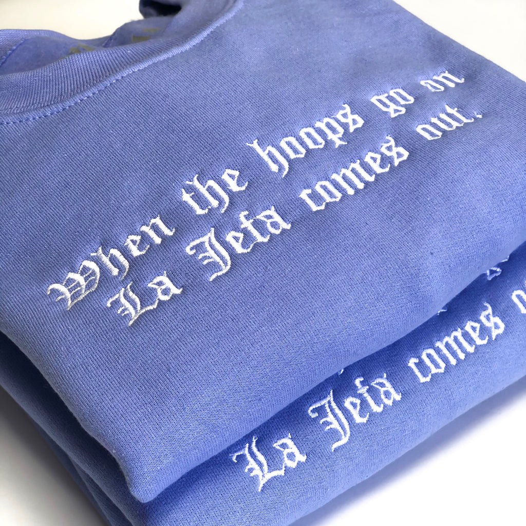 *When the hoops go on La Jefa comes out- Embroidered Violet Crewneck Sweatshirt -Unisex