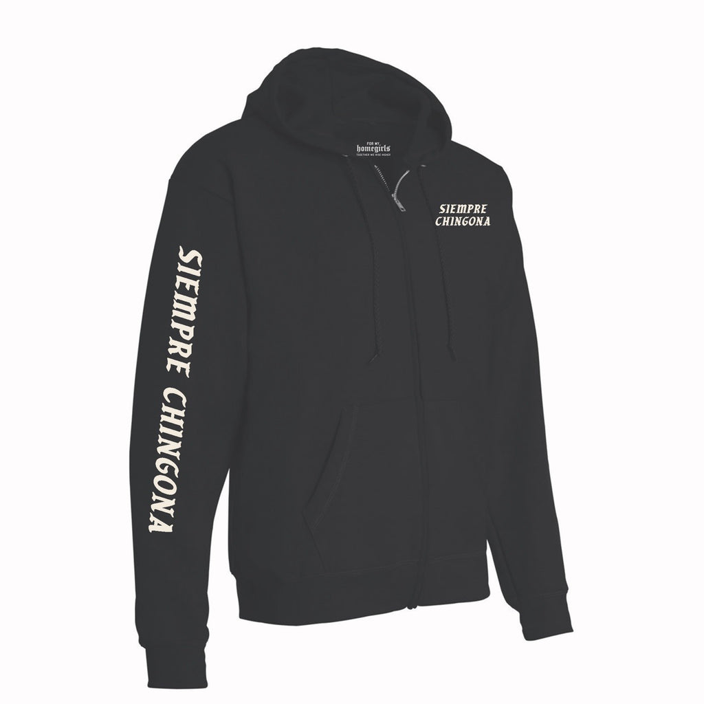 SIEMPRE CHINGONA BLACK ZIP UP HOODIE