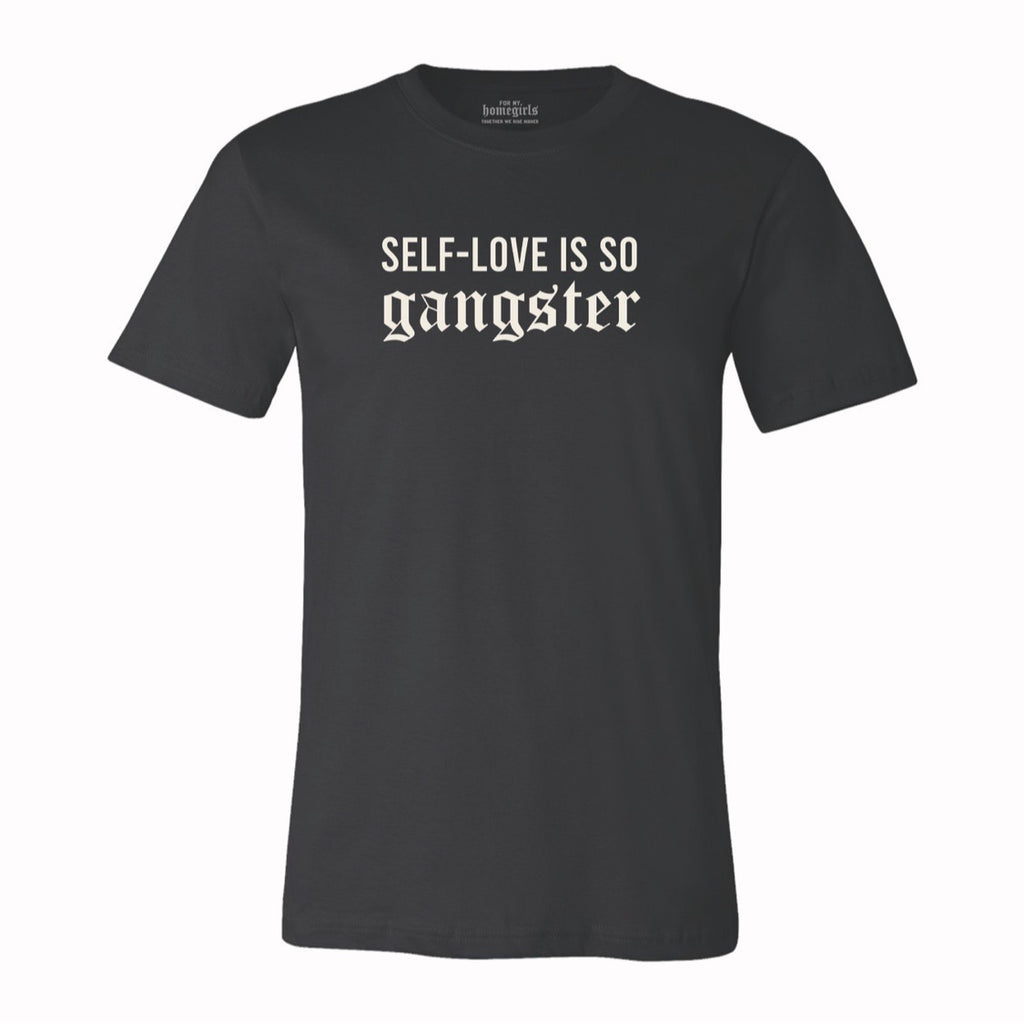 SELF-LOVE IS SO GANGSTER UNISEX T-SHIRT- Black