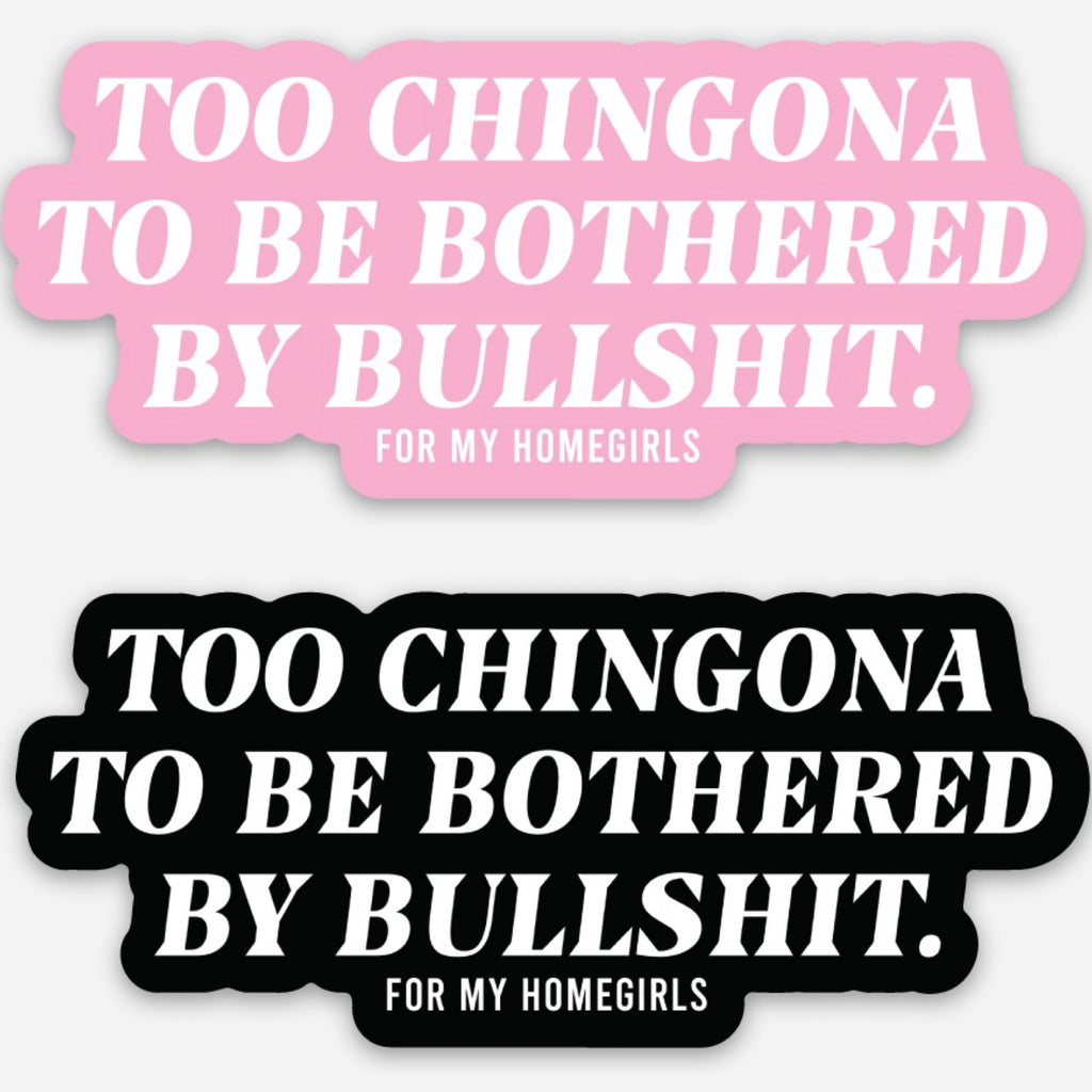 Too Chingona sticker