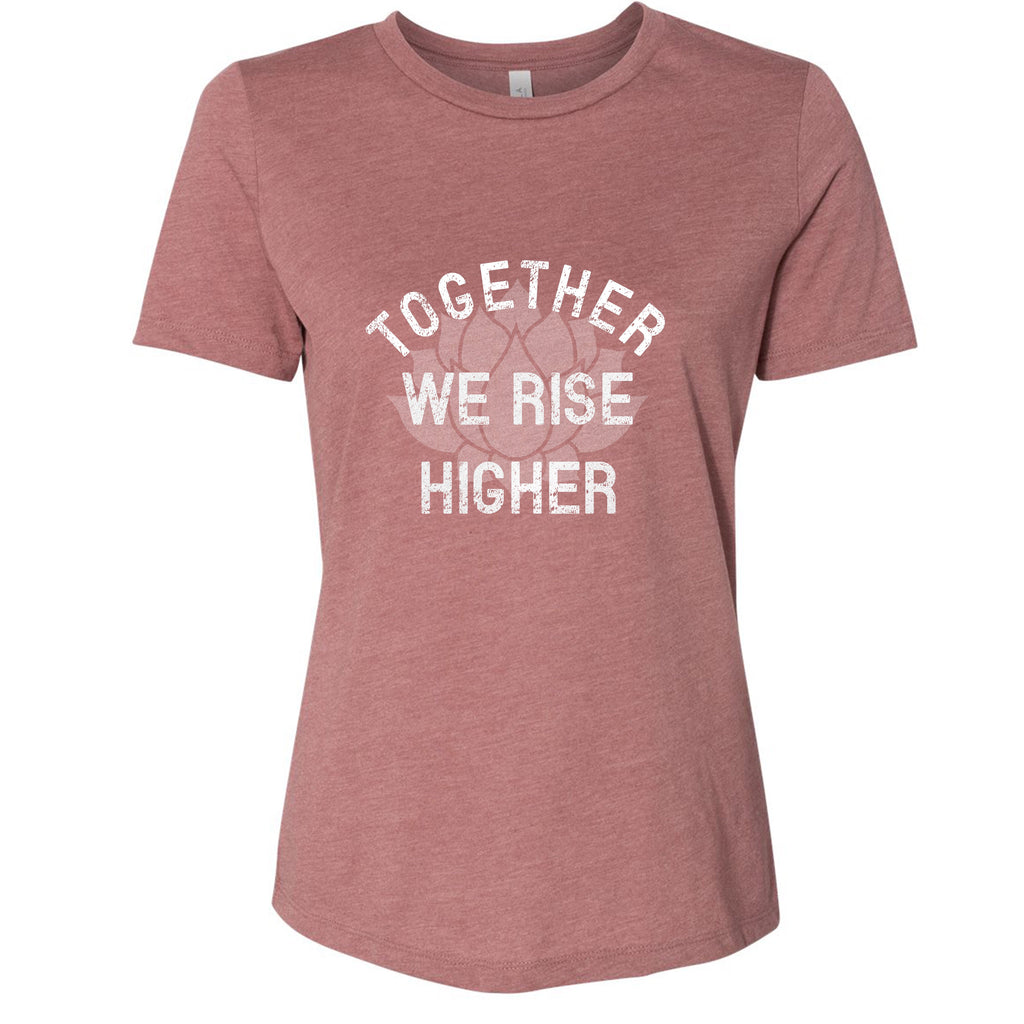 Together We Rise Higher Tee