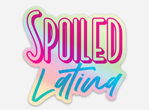 Spoiled Latina holographic