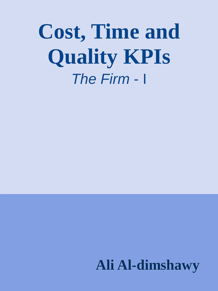 Cost, Time and Quality KPIs for Construction