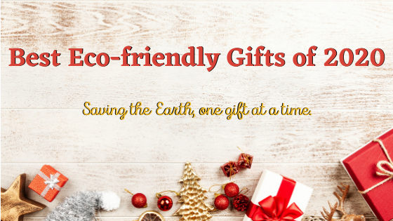 Best Eco-friendly gifts of 2020