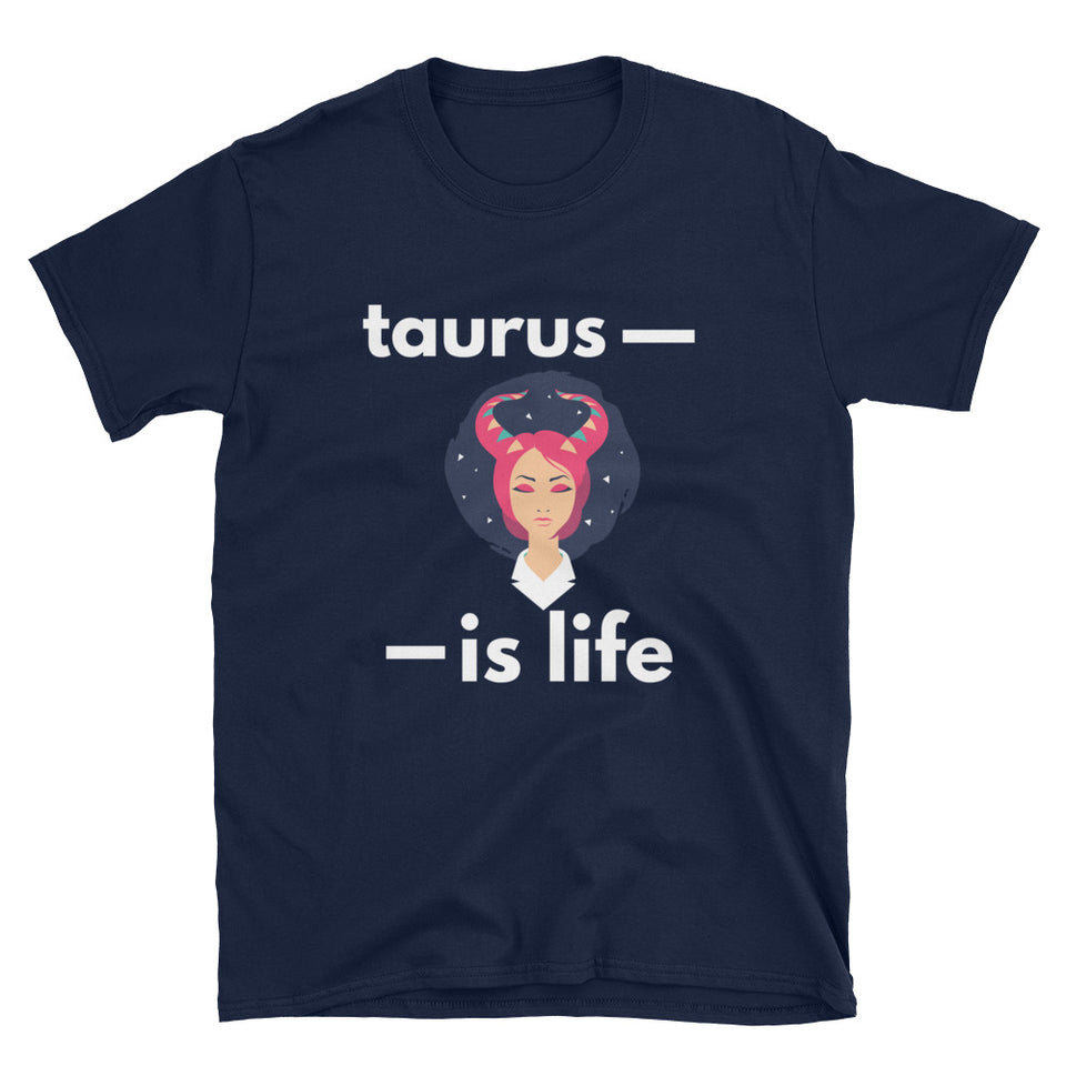 Taurus is life T-Shirt