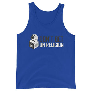 Don't Bet on Religion- Unisex  Tank Top
