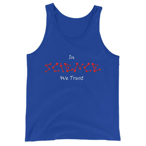In Science We Trust- Unisex  Tank Top