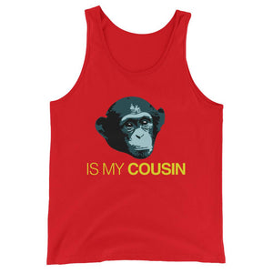 Is My Cousin- Unisex  Tank Top