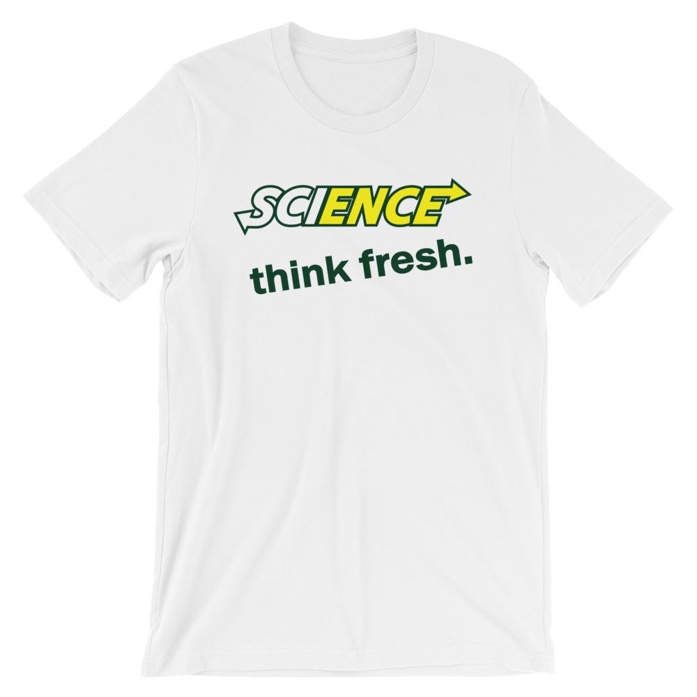 Science, Think Fresh- Short-Sleeve Unisex T-Shirt