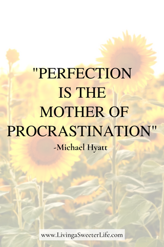how to complete to do list - Sweeter Life Blog - Quote about perfectionism by Hyatt