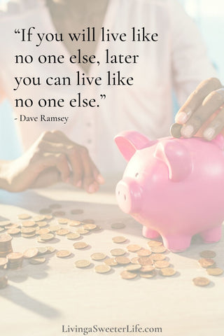 how to get your life together - dave ramsey quote about living like no one else - living a sweeter life blog