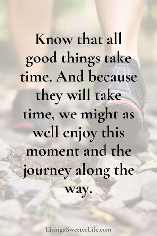 how to get your life together - live in the moment and take things one day at a time -  living a sweeter life blog