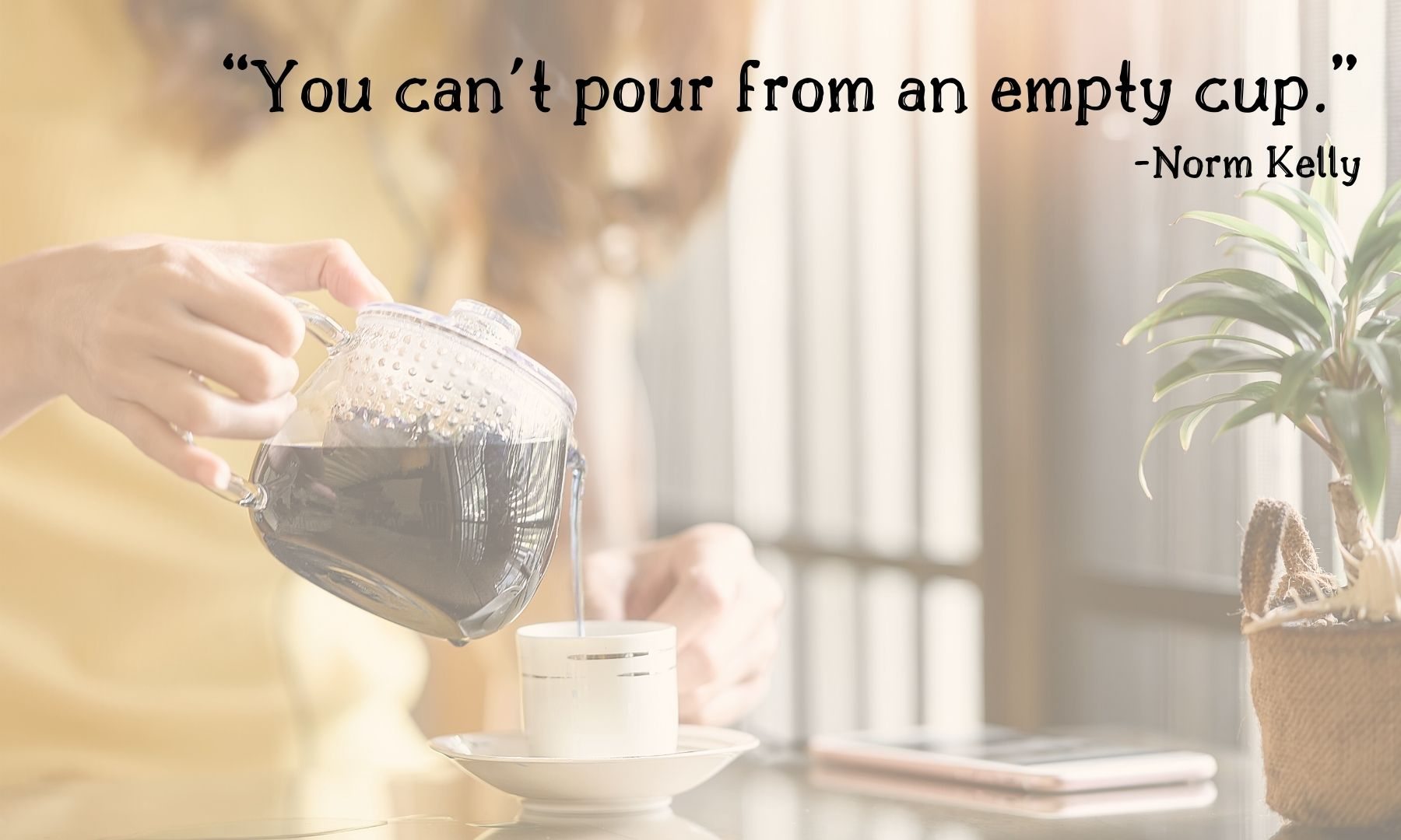 how to get your life together - you can't pour from an empty cup - living a sweeter life blog