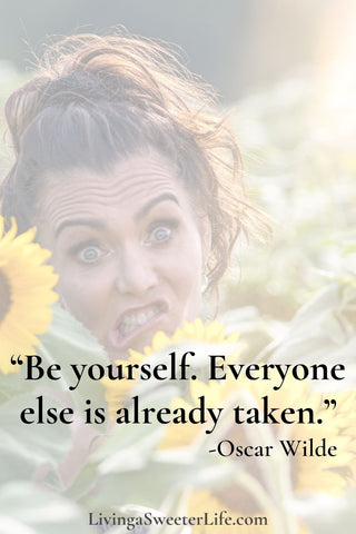 how to get your life together - be yourself everyone else is already taken -  living a sweeter life blog