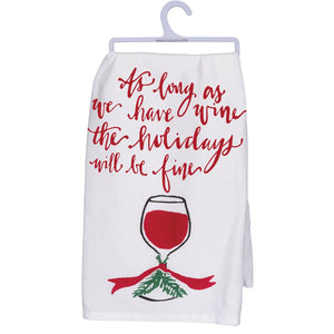 "Tea Towel- ""As Long As We Have Wine The Holidays Will Be Fine"""