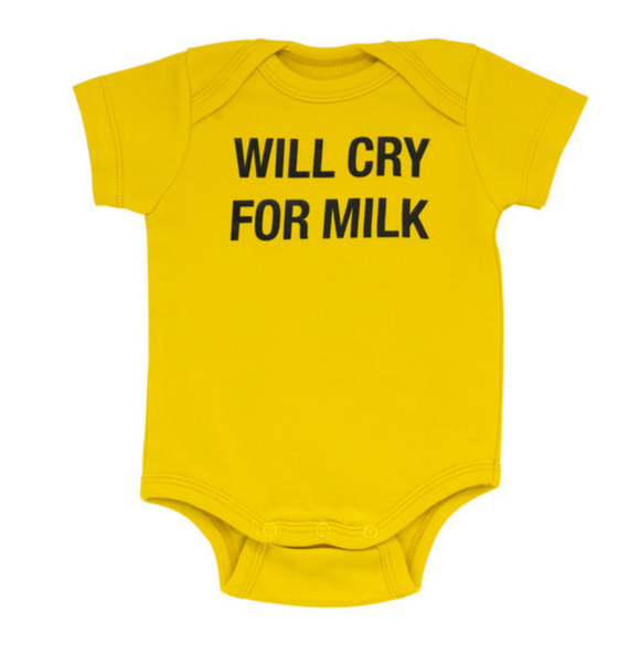 Will Cry For Milk - Baby Onesie