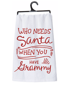 Tea Towel - Who Needs Santa When You Have Grammy
