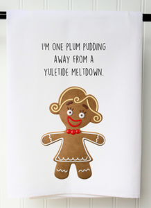 Tea Towel - One Plum Pudding Away From a Yuletide Meltdown