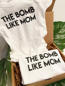 """THE BOMB LIKE MOM""  Baby Onesie"