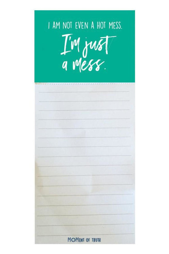 I am not even a hot mess, I'm Just A Mess Stationery Magnetic Pad