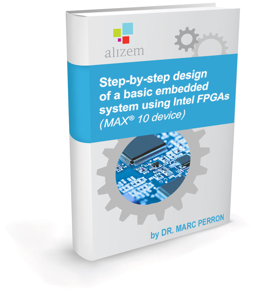eBook - Step-by-step design of a basic embedded system using an Intel MAX10 ® FPGA