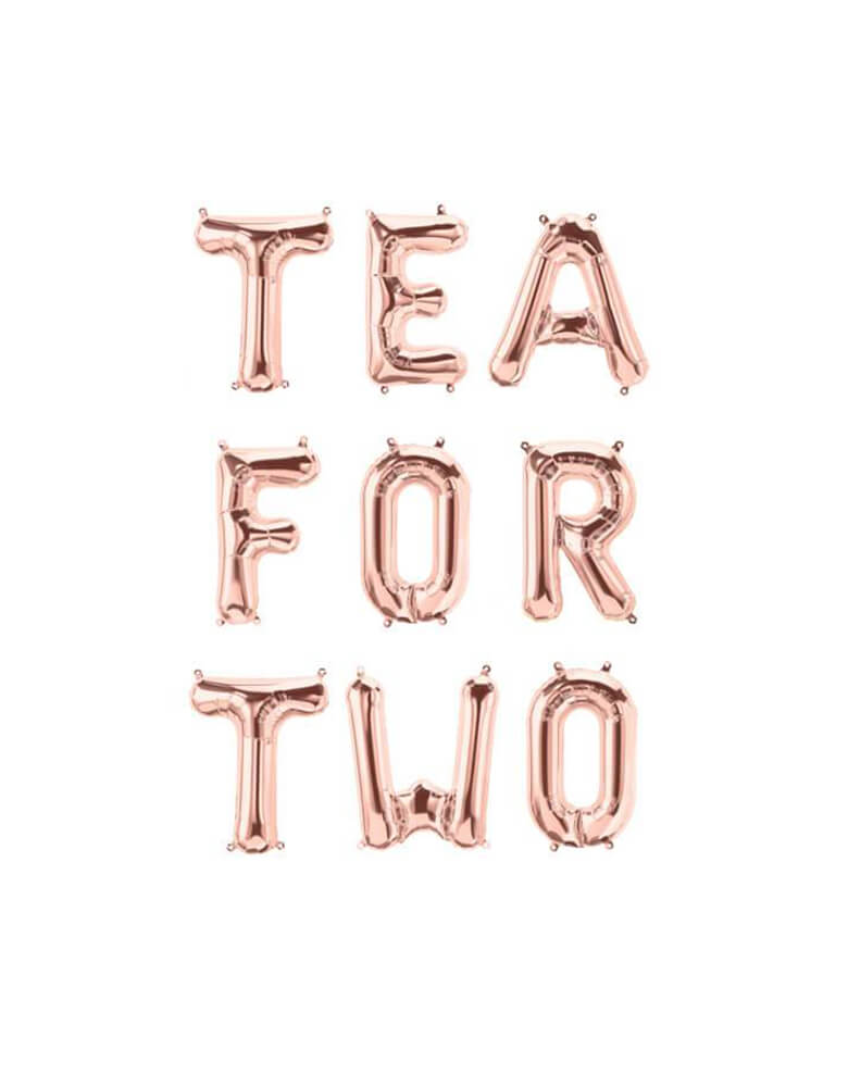 """Tea For Two"" Rose Gold Mylar Letter Balloon Set_Girls Tea Party Decorations"