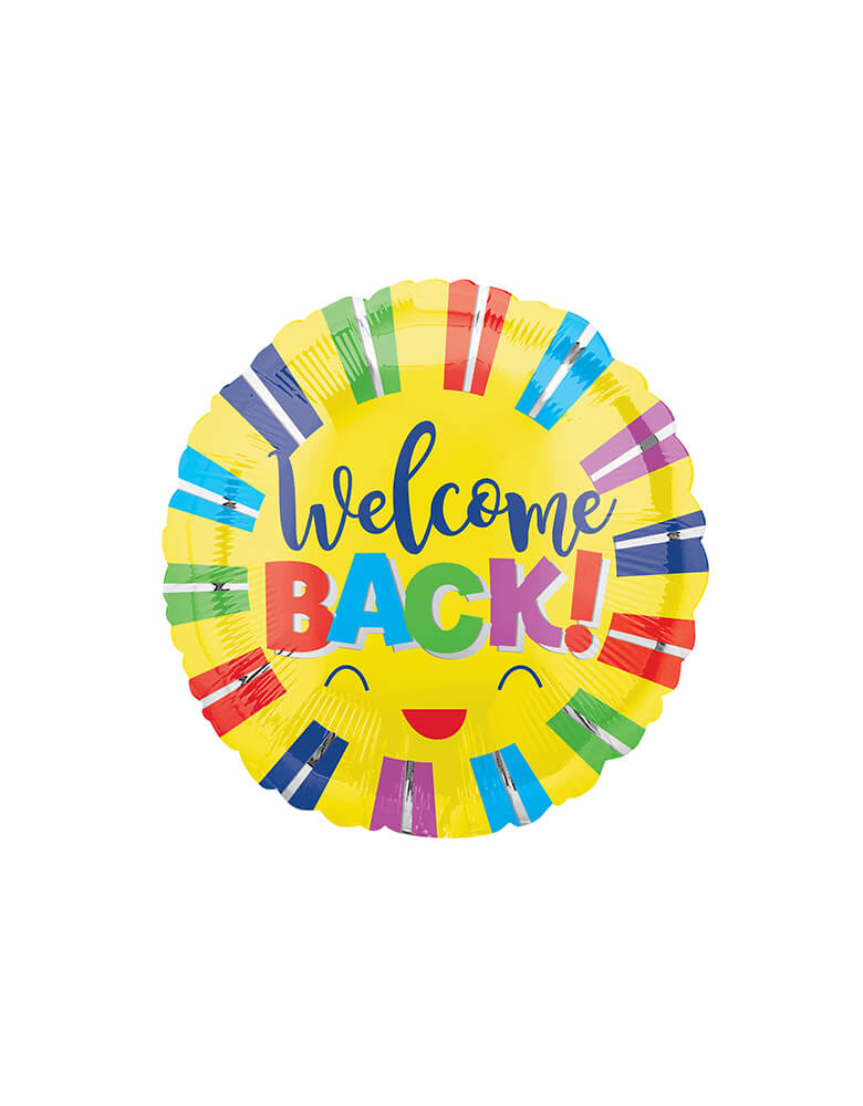 "Anagram Balloons - 39943 Welcome Back Colorful Stripes Standard HX® S40. Welcome back! Designed like a smiling sun, this 17inches round yellow foil balloon features a colorful ""Welcome Back!"" message. It's perfect for your back to school celebration or a welcome home party!"