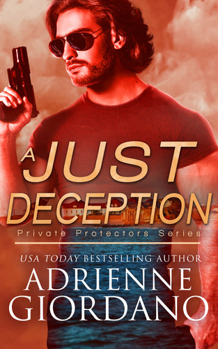 A Just Deception (Private Protectors), Romantic Suspense, Book 4, Ebook