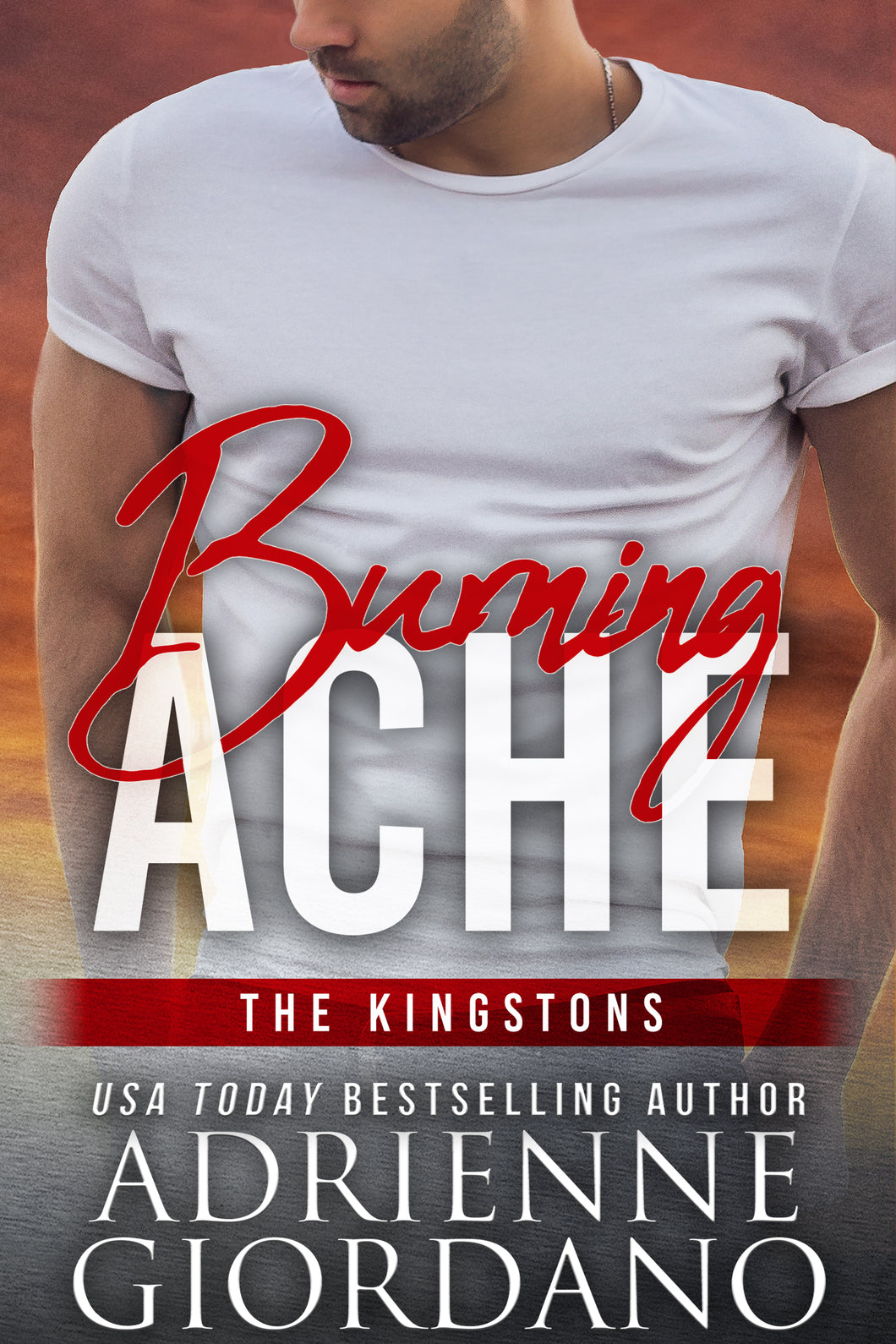 Burning ACHE (The Kingstons), Romantic Suspense, Book 5, Ebook