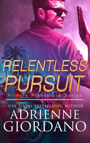 Relentless Pursuit (Private Protectors), Romantic Suspense, Book 5, Ebook