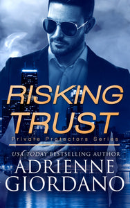 Risking Trust (Private Protectors), Romantic Suspense, Book 1, Ebook