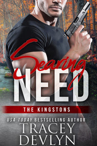Searing NEED (The Kingstons), Romantic Suspense, Book 3, Ebook